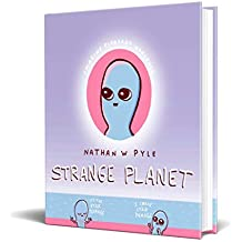 Strange Planet: Imagine Pleasant Nonsense