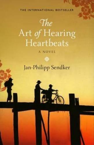 The Art of Hearing Heartbeats by Jan-Philipp Sendker (2013-03-07)