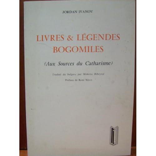 Livres & légendes Bogomiles (aux sources du catharisme).