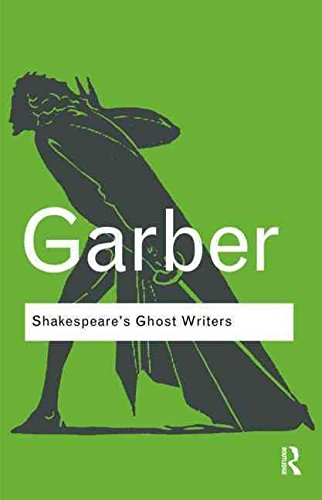 [Shakespeare's Ghost Writers] (By: Marjorie Garber) [published: May, 2010]