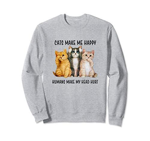 Katzen machen mich glücklich Menschen machen meinen Sweatshirt