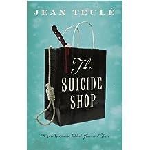[(The Suicide Shop)] [Author: Jean Teulé] published on (September, 2013)