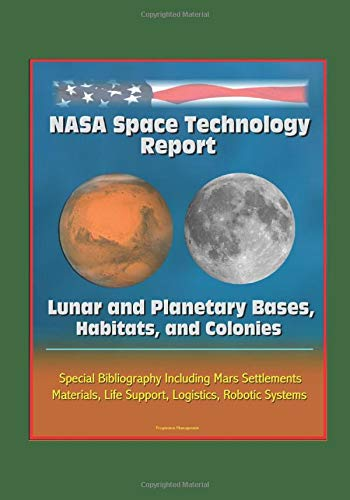 y Report: Lunar and Planetary Bases, Habitats, and Colonies, Special Bibliography Including Mars Settlements, Materials, Life Support, Logistics, Robotic Systems ()