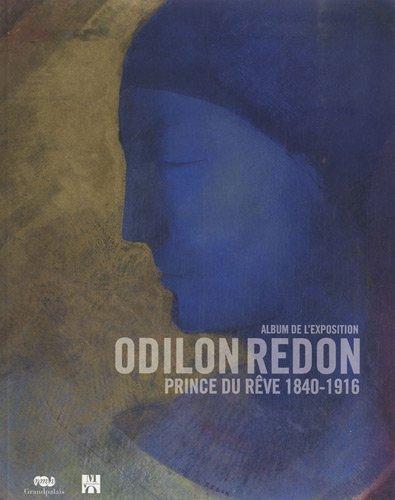 Odilon Redon : Prince du rêve 1840-1916, album de l'exposition par Pierre Pinchon