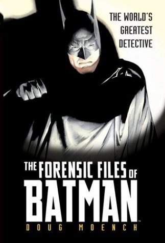 Forensic Files of Batman by Doug Moench (2004-06-21)