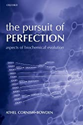 The Pursuit of Perfection: Aspects of Biochemical Evolution