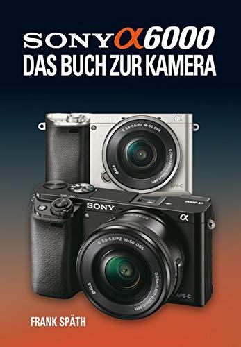 Fotografie-handbuch (Sony Alpha 6000 Das Buch zur Kamera)