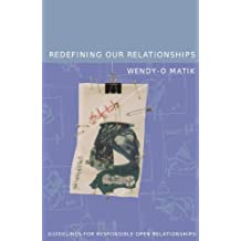 Redefining Our Relationships: Guidelines For Responsible Open Relationships (English Edition)