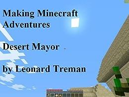 Making Minecraft Adventures: Desert Mayor by [Treman, Leonard]