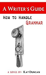 How to Handle Grammar: A Writer's Guide