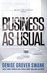 Business as Usual (Off the Subject #3) (Volume 3) by Denise Grover Swank (2014-04-10)