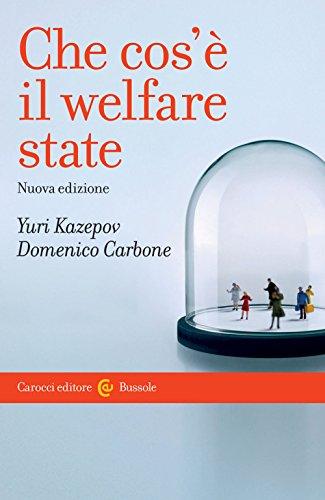 Che cos'è il welfare state (Le bussole)