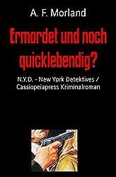 Ermordet und noch quicklebendig?: N.Y.D. - New York Detektives / Cassiopeiapress Kriminalroman