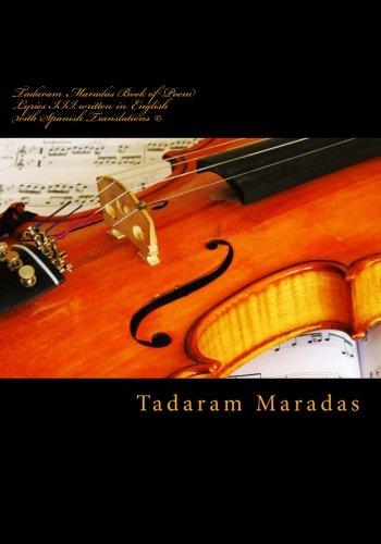 Tadaram Maradas Book of Poem Lyrics III, written in English with Spanish Translations ©: Lyrics of a Lifetime.: Volume 3