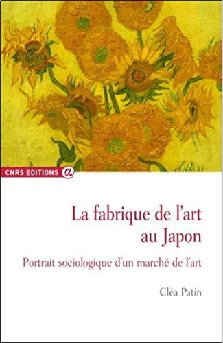 La fabrique de l'art au Japon - Portrait sociologique d'un marché... par Clea Patin