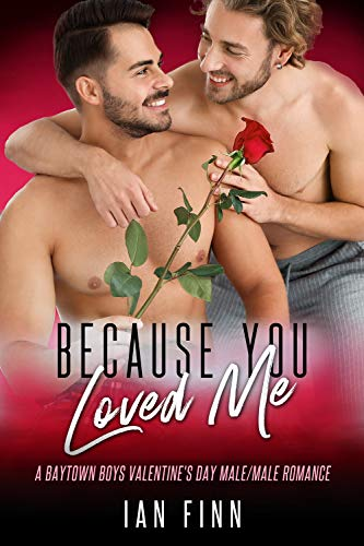 Because You Loved Me: A Baytown Boys