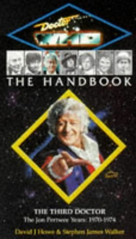 The Handbook: The Third Doctor (Doctor Who Library) by David J. Howe (1996-11-01)