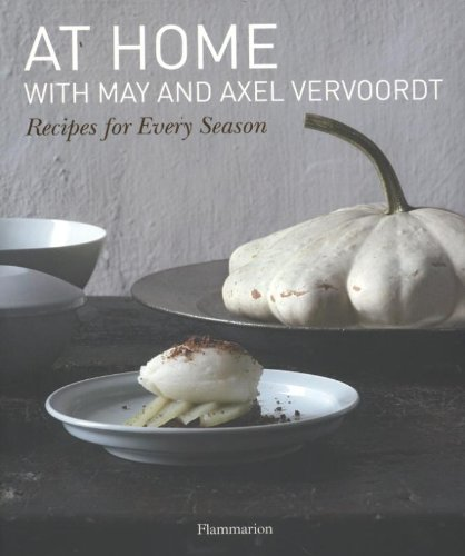 At Home with May and Axel Vervoordt: Recipes for Every Season por May Vervoordt