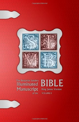 The Benjamin Sanders Illuminated Manuscript of the Bible KJV BW II: Volume 2
