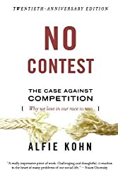 No Contest: The Case Against Competition by Alfie Kohn (1992-11-12)