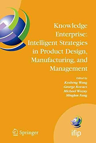 [(Knowledge Enterprise - Intelligent Strategies in Product Design, Manufacturing, and Management : Proceedings of Prolamat 2006, IFIP Tc5, International Conference, June 15-17 2006, Shanghai, China)] [Edited by Kesheng Wang ] published on (June, 2006)