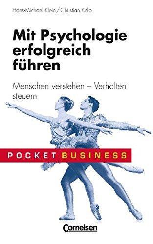 Pocket Business / Mit Psychologie erfolgreich führen: Menschen verstehen - Verhalten steuern