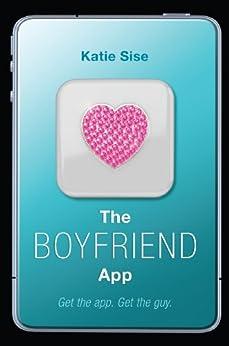 The Boyfriend App par [Sise, Katie]