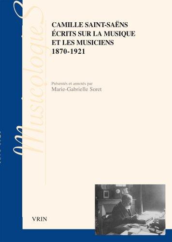 Ecrits sur la musique et les musiciens 1870-1921