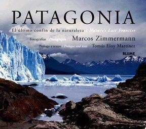Patagonia. El Ultimo Confin de La Naturaleza por Tomas Eloy Martinez