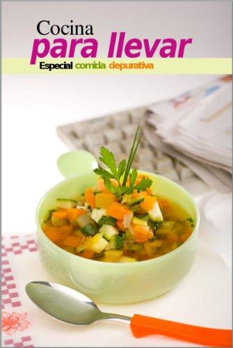 Cocina para llevar. Especial Comida Depurativa por Francisca Álvarez