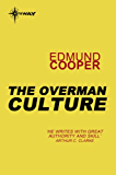 The Overman Culture