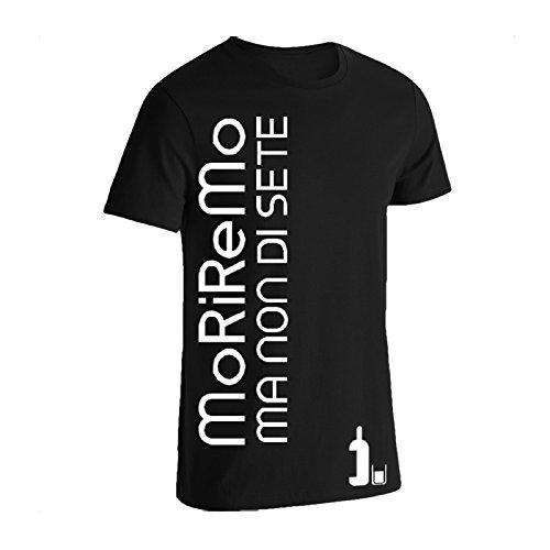 Moriremo ma non di sete maglietta nero uomo donna unisex divertente t shirt cotone simpatica vert wine tshirt maniche corte 2018 con scritte (m)