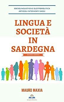 LINGUA E SOCIETÀ IN SARDEGNA (Studi Sardi Vol. 6) di [Maxia, Mauro]