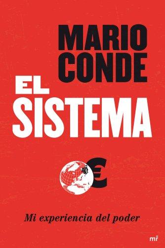 El Sistema: Mi experiencia del poder por Mario Conde