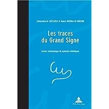 Les traces du Grand Signe: Une lecture sémiologique de symboles initiatiques (Pensee Et Perspectives Africaines)