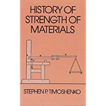 History of Strength of Materials (Dover Civil and Mechanical Engineering) by Stephen P. Timoshenko (1983-02-01)