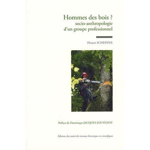 Homme des bois ? : Socio-anthropologie d'un groupe professionnel