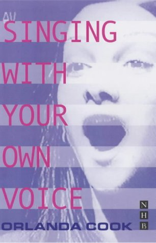 Singing with Your Own Voice (Theatre Arts Book) by Orlanda Cook (2004-08-27)