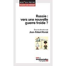 Russie : vers une nouvelle guerre froide ?