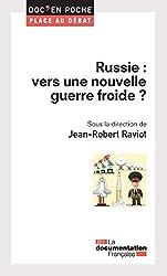 Russie : vers une nouvelle guerre froide ? (Doc en poche - Place au débat t. 54)