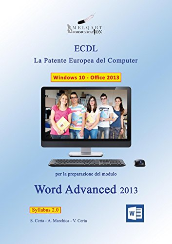 Word Advanced 2013. La patente europea del computer ECDL. Con CD-ROM por Stefano Certa