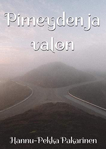 Pimeyden ja valon (Finnish Edition) por Hannu-Pekka  Pakarinen