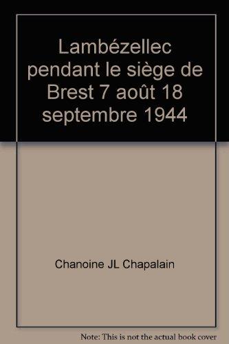 Lambézellec pendant le siège de Brest 7 août 18 septembre 1944