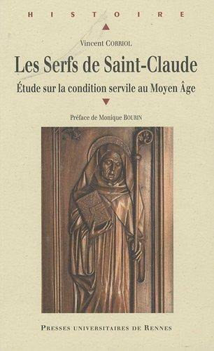 Les Serfs de Saint-Claude : Etude sur la condition servile au Moyen Age par Vincent Corriol