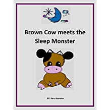 Brown Cow Meets the Sleep Monster