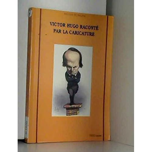 Victor Hugo raconté par la caricature