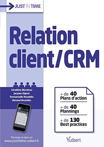 Relation client / CRM: + de 40 plans d'action + de 40 plannings + de 130 best practices (Just in time) par Géraldine Blondeau
