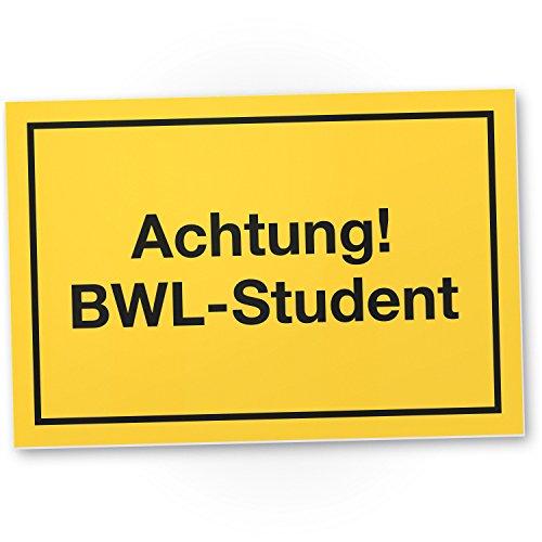 Achtung BWL Student, Schild mit Spruch – Geschenkidee lustiges Geschenk für geschleckte BWL Studenten / BWLer – Scherzartikel für Studis mit Humor