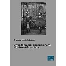 Zwei Jahre bei den Indianern Nordwest-Brasiliens