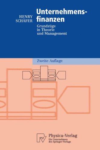 Unternehmensfinanzen: Grundzüge in Theorie und Management (Physica-Lehrbuch) (Kleine Farm Business Guide)